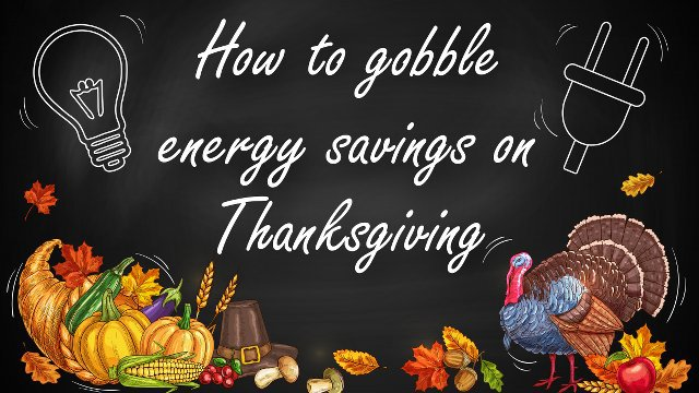 4 Tips to Prevent a Thanksgiving Energy Bill Spike