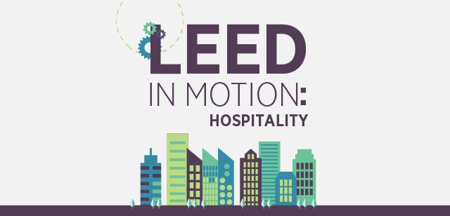 Hotels worldwide going green with LEED