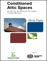 Conditioned Attic Spaces: Control Air and Moisture for Higher Energy Efficiency