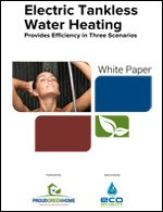 Electric Tankless Water Heating Provides Efficiency in Three Scenarios