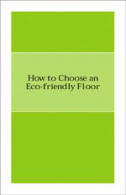 How to Choose an Eco-friendly Floor