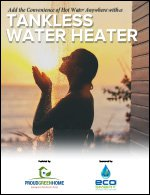 Add the Convenience of Hot Water Anywhere with a Tankless Water Heater