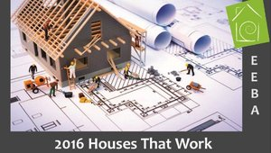 Sign up now for the next EEBA 2016 Houses that Work session