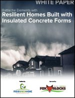 Battle the Elements with Resilient Homes Built with Insulated Concrete Forms